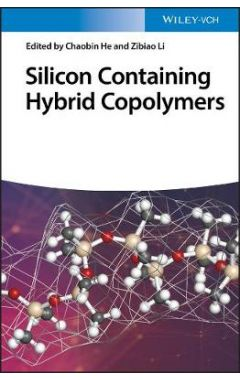 Silicon Containing Hybrid Copolymers - Synthesis, Properties, and Applications