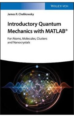 Introductory Quantum Mechanics with MATLAB - For Atoms, Molecules, Clusters, and Nanocrystals