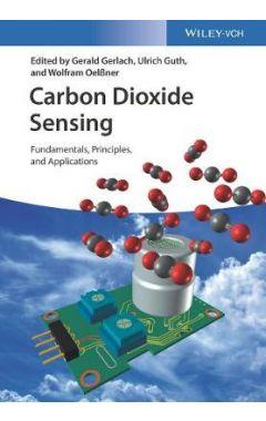 Carbon Dioxide Sensing - Fundamentals, Principles, and Applications
