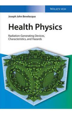 Health Physics - Radiation-Generating Devices Characteristics, and Hazards