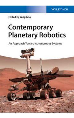 Contemporary Planetary Robotics - An Approach Toward Autonomous Systems
