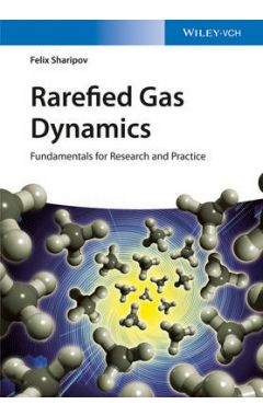 Rarefied Gas Dynamics - Fundamentals for Research and Practice