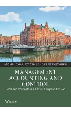 Management Accounting and Control - Tools and Concepts in a Central European Context