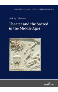 Theater and the Sacred in the Middle Ages