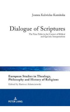Dialogue of Scriptures: The Tatar Tefsir in the Context of Biblical and Qur'anic Interpretations