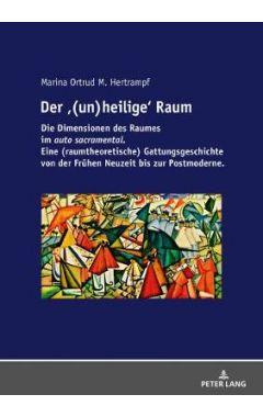 Der Raum: Die Dimensionen Des Raumes Im  auto Sacramental . Eine (Raumtheoretische) Gattungsgeschich