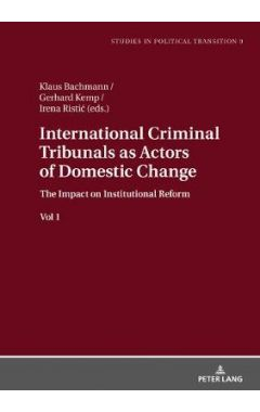 International Criminal Tribunals as Actors of Domestic Change