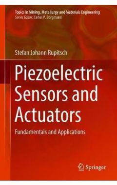 Piezoelectric Sensors and Actuators: Fundamentals and Applications