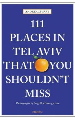 111 PLACES IN TEL AVIV YOU SHOULDN'T MISS