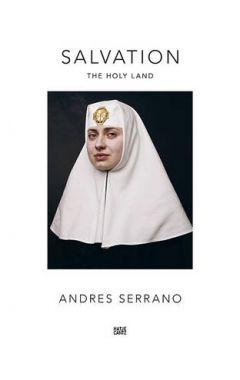 Andres Serrano: Salvation. The Holy Land