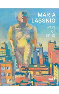 Maria Lassnig: Ways of Being