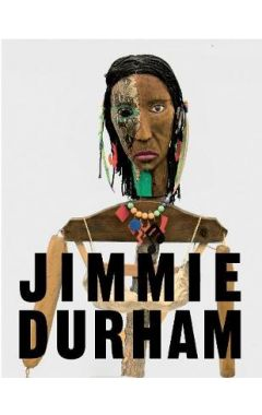 Jimmie Durham: At the Centre of the World