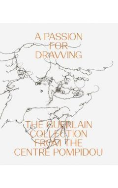 Passion for Drawing: The Guerlain Collection from the Centre Pompidou