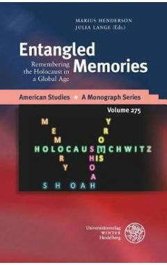 ENTANGLED MEMORIES: REMEMBERING THE HOLOCAUST IN A GLOBAL AGE