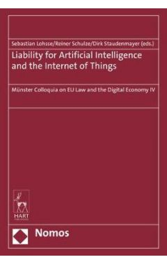 Liability for Artificial Intelligence and the Internet of Things: Munster Colloquia on Eu Law and th