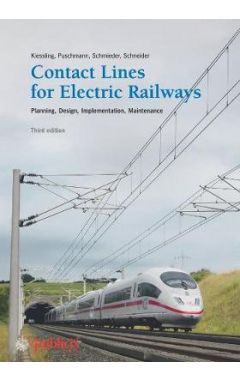 Contact Lines for Electrical Railways 3e - Planning - Design - Implementation - Maintenance