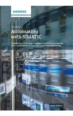 Automating with SIMATIC 6e - Hardware and Software, Configuration and Programming,