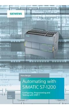 Automating with SIMATIC S7-1200 3e - Configuring, Programming and Testing with STEP 7