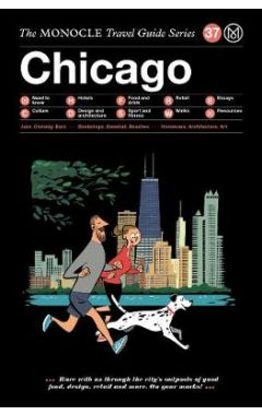 Chicago: The Monocle Travel Guide Series