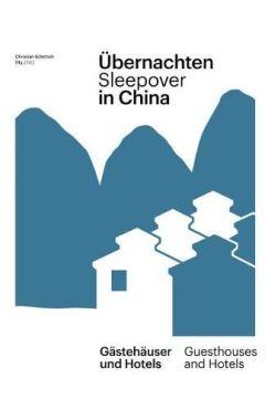 UEbernachten in China / Sleepover in China: Gastehauser und Hotels / Guest Houses and Hotels
