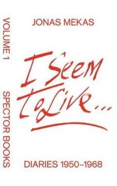 I Seem to Live: The New York Diaries 1950–1969, Volume 1