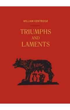 William Kentridge: Triumphs & Laments