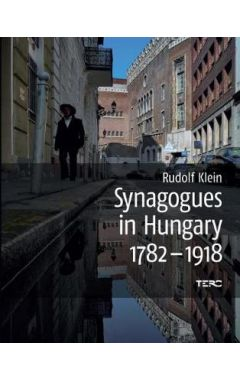 SYNAGOGES IN HUNGARY, 1782-1918