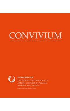 The Medieval South Caucasus: Artistic Cultures of Albania, Armenia and Georgia