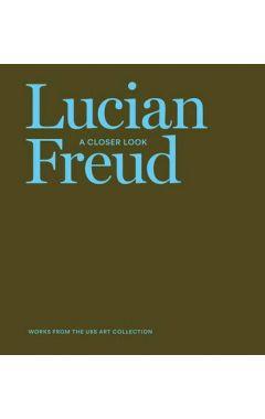Lucian Freud: A Closer Look