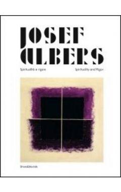 JOSEF ALBERS : SPIRITUALITY AND RIGOR