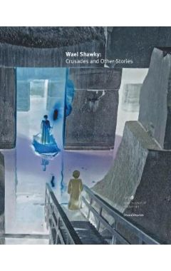 Wael Shawky: Crusade & Other Stories