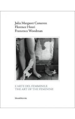 Julia Margaret Cameron, Florence Henri, Francesca Woodman: The Art of the Feminine