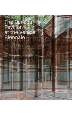 The Canada Pavilion at the Venice Biennale