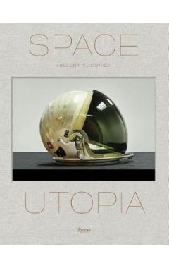 Space Utopia: A Journey Through the History of Space Exploration from the Apollo and Sputnik Program