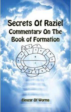 Sodei Razaya: Peirush Al Sefer Yetzirah - Secrets of Raziel: Commentary on the Book of Formation