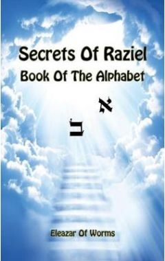 Sodei Razaya: Sefer Alfa Beta - Secrets of Raziel: Book of the Alphabet