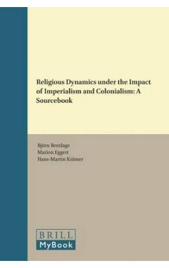 Religious Dynamics under the Impact of Imperialism and Colonialism: A Sourcebook