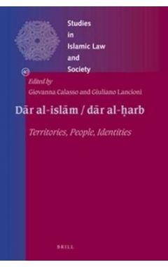 Dar Al-islam / Dar Al-harb: Territories, People, Identities