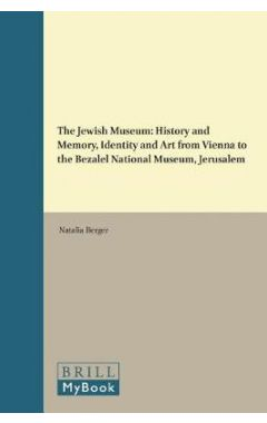 [pod]The Jewish Museum: History and Memory, Identity and Art from Vienna to the Bezalel National