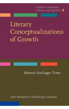 Literary Conceptualizations of Growth: Metaphors and cognition in adolescent literature