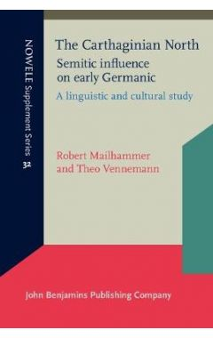 The Carthaginian North: Semitic influence on early Germanic: A linguistic and cultural study