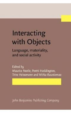 Interacting with Objects: Language, materiality, and social activity