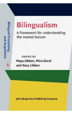 BILINGUALISM: A FRAMEWORK FOR UNDERSTANDING THE MENTAL LEXICON