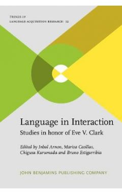 Language in Interaction: Studies in honor of Eve V. Clark
