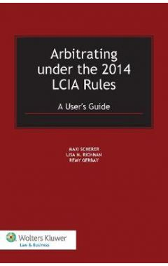 [pod] Arbitrating under the 2014 LCIA Rules: A User's Guide