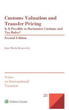 Customs Valuation and Transfer Pricing: Is it Possible to Harmonize Customs and Tax Rules?
