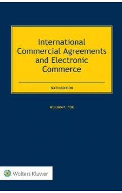 International Commercial Agreements and Electronic Commerce, Sixth edition