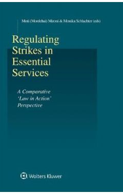 Regulating Strikes in Essential Services: A Comparative 'Law in Action' Perspective
