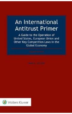An International Antitrust Primer: A Guide to the Operation of United States, European Union and Oth