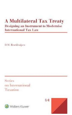 A Multilateral Tax Treaty: Designing an Instrument to Modernise International Tax Law